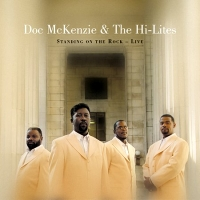 Doc McKenzie & The Hi-Lites - Standing On The Rock - Live